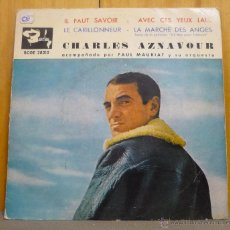 Discos de vinilo: CHARLES AZNAVOUR - IL FAUT SAVOIR - EP BARCLAY - BCGE 28312 - ESPAÑA 1961. Lote 44302924