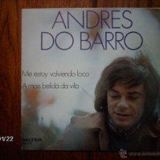 Discos de vinilo: ANDRES DO BARRO - ME ESTOY VOLVIENDO LOCO + A MAIS BALIDA DA VILA . Lote 44312231