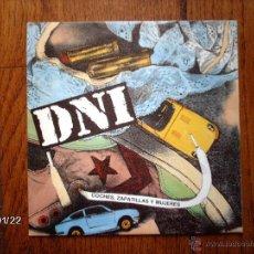 Discos de vinilo: DNI - COCHES ZAPATILLAS Y MUJERES ( LA MISMA CANCIÓN EN LAS DOS CARAS ) . Lote 44312259