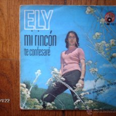 Discos de vinilo: ELY - MI RINCÓN (XIII FESTIVAL ESPAÑOL DE LA CANCIÓN R.E.M. BENIDORM 1971 ) + TE CONFESARÉ . Lote 44314710