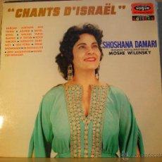 Discos de vinilo: SHOSHANA DAMARI - CHANTS D'ISRAEL - DISQUES VOGUE LVLX 85 - EDICION FRANCESA. Lote 44318675