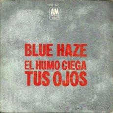 Discos de vinilo: BLUE HAZE SINGLE SELLO HISPAVOX AÑO 1972. Lote 44328273