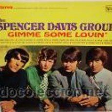 Discos de vinilo: THE SPENCER DAVIS GROUP - GIMME SOME LOVIN'. Lote 44333557
