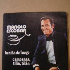 Discos de vinilo: MANOLO ESCOBAR -LA NIÑA DE FUEGO Y CAMPANAS, TILÍN, TILÁN. Lote 44342231