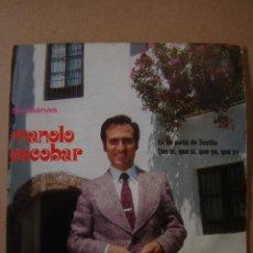 Discos de vinilo: MANOLO ESCOBAR (SEVILLANAS) - EN UN PATIO DE SEVILLA Y QUE SI, QUE SI, QUE YO, QUE YO. Lote 44342321
