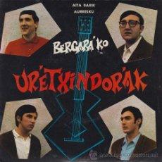 Discos de vinilo: URRETXINDORRAK ( BERGARA - KO ) - AURRESKU - SINGLE DE VINILO FOLKLORE DEL PAIS VASCO . Lote 44344337