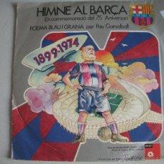 Discos de vinilo: MAGNIFICO SINGLE DEL - HIMNE AL BARÇA 75 ANIVERSARI -. Lote 44347097