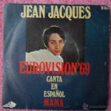 Discos de vinilo: MAMA JEAN JACQUES 1969 HISPAVOX H 463 EUROVISIÓN 69 DISCO VINILO. Lote 44356421