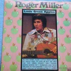Discos de vinilo: ROGER MILLER,LITTLE GREEN APPLES EDICION INGLESA. Lote 44365311