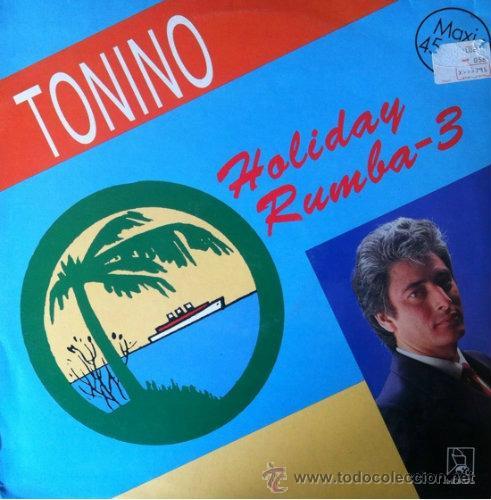 TONINO - HOLIDAY RUMBA -3 . MAXI SINGLE . 1989 HORUS (Música - Discos de Vinilo - Maxi Singles - Flamenco, Canción española y Cuplé)