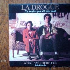 Discos de vinilo: SALLY DWORSKY - LA DROGUE - WHAT AM I HERE FOR (LA MISMA CANCIÓN EN LAS DOS CARAS ) . Lote 44370320