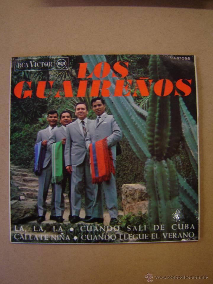 LOS GUAIREÑOS - LA, LA, LA - CUANDO SALÍ DE CUBA - CÁLLATE NIÑA- CUANDO LLEGUE EL VERANO (Música - Discos de Vinilo - EPs - Grupos y Solistas de latinoamérica)