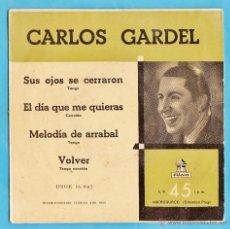 Discos de vinilo: SINGLE - CARLOS GARDEL - EL DÍA QUE ME QUIERAS - AÑO 1955 . Lote 44376245
