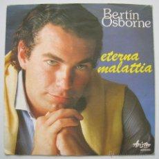 Discos de vinilo: BERTIN OSBORNE: ETERNA MALATTIA (FESTIVAL SAN REMO 1983) ARISTON ITALIA. Lote 44385106