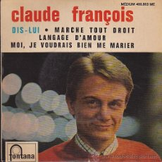 Discos de vinilo: EP CLAUDE FRANÇOIS DIS-LUI. Lote 44386790