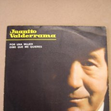 Discos de vinilo: JUANITO VALDERRAMA - POR UNA MUJER - DIME QUE ME QUIERES. Lote 44393506