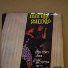 Discos de vinilo: MARUJA GARRIDO (LA VOZ DE FUEGO) - FUERA PENAS Y 3 MÁS. Lote 44393601