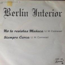 Discos de vinilo: BERLIN INTERIOR - NO TE RESISTAS MUÑECA . SINGLE . 1987 CASKABEL . PROMOCIONAL . Lote 44386954
