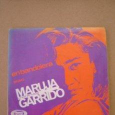 Discos de vinilo: MARUJA GARRIDO (LA VOZ DE FUEGO) - EN BANDOLERA - BRAVO. Lote 44400067