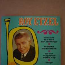 Discos de vinilo: ROY ETZEL - NO TODOS LOS DÍAS SON DOMINGO Y 3 MÁS. Lote 44400722
