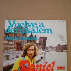 Discos de vinilo: DANIEL VELAZQUEZ - VUELVE A JERUSALEN - AÚN TE RECUERDO. Lote 44401015