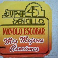 Discos de vinilo: SUPER 45 SENCILLO - MANOLO ESCOBAR - MIS MEJORES CANCIONES. Lote 229396860