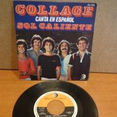 Discos de vinilo: COLLAGE CANTA EN ESPAÑOL. SOL CALIENTE. SINGLE / HISPAVOX - 1978. CALIDAD LUJO. ****/****. Lote 44430130