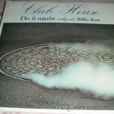 Discos de vinilo: CLUB HOUSE - DO IT AGAIN / BILLY JEAN MEDLEY - SINGLE 1983. Lote 44430279