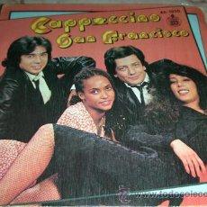 Discos de vinilo: CAPUCCINO - SAN FRANCISCO - SINGLE 1980. Lote 44430299