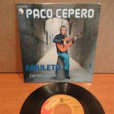 Discos de vinilo: PACO CEPERO. AMULETO. SINGLE / EMI-PROMO - 1978. CALIDAD LUJO. ****/****. Lote 44432513
