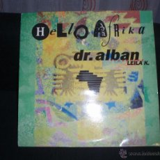 Discos de vinilo: DR ALBAN FEATURING LEILA K-HELLO AFRIKA. Lote 44433647