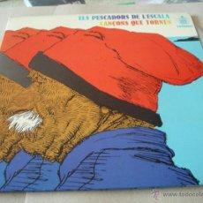 Disques de vinyle: ELS PESCADORS DEL L`ESCALA LP CANÇONS QUE TORNEN ORIGINAL ESPAÑA 1977. Lote 44436402