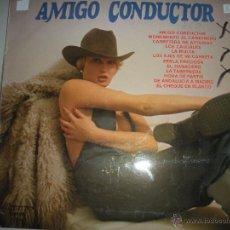 Discos de vinilo: MAGNIFICO LP DE -AMIGO CONDUCTOR -. Lote 44436598