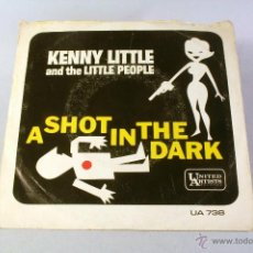 Discos de vinilo: KENNY LITTLE AND THE LITTLE PEOPLE A SHOT IN THE DARK / NEVER ON SUNDAY. Lote 44439953
