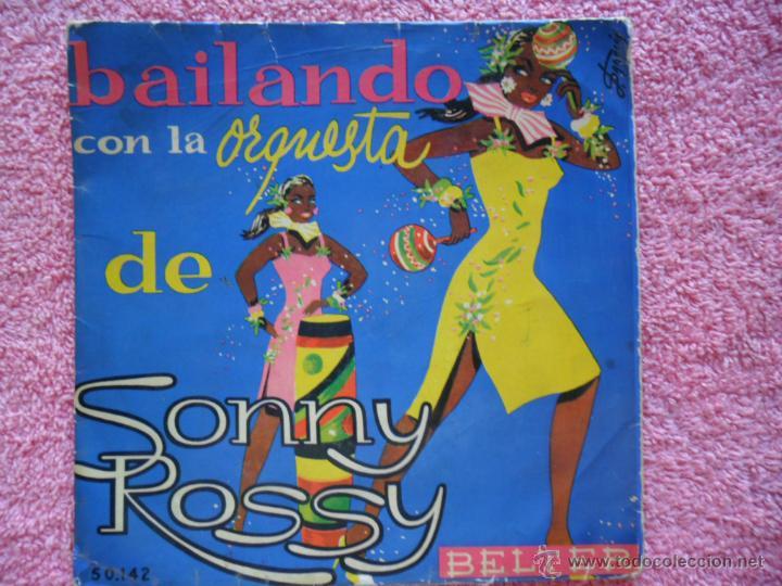 BAILANDO CON LA ORQUESTA DE SONNY ROSSY ES PRECIOSO BELTER 50142 DISCO VINILO (Música - Discos de Vinilo - EPs - Orquestas)
