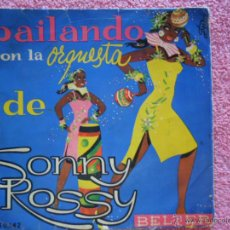 Discos de vinilo: BAILANDO CON LA ORQUESTA DE SONNY ROSSY ES PRECIOSO BELTER 50142 DISCO VINILO. Lote 44443959