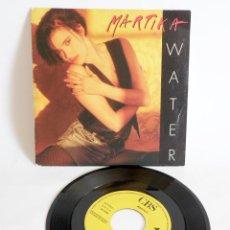 Discos de vinilo: MARTIKA WATER 7 PULGADAS REMIX PROMO RARO SINGLE SENCILLO 1989. Lote 44447317