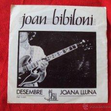 Dischi in vinile: JOAN BIBILONI, DESEMBRE + JOANA LLUNA (BLAU 1982) SINGLE - JORGE PARDO ·. Lote 44451066