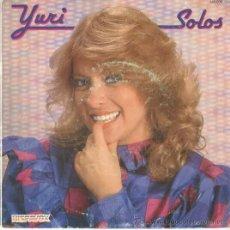 Discos de vinilo: YURI SG HISPAVOX 1983 SOLOS / Y DESCUBRIR Q TE QUIERO TRABUCCHELLI . Lote 44459397