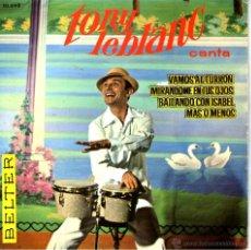 Discos de vinilo: TONY LEBLANC / VAMOS AL TURRON / BAILANDO CON ISABEL + 2 EP 63. Lote 44483373