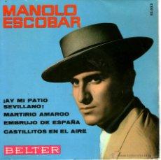 Discos de vinilo: MANOLO ESCOBAR AY MI PATIO SEVILLANO. Lote 44517533