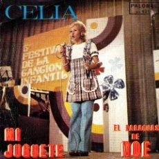 Discos de vinilo: CELIA - MI JUGUETE + EL PARAGUAS DE NOE SINGLE 1973 5º FESTIVAL DE LA CANCION INFANTIL . Lote 44519374