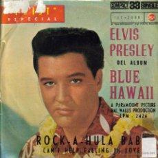 Discos de vinilo: ELVIS PRESLEY- ROCK A HULA BABY + CAN'T HELP FALLING IN LOVE SINGLE 1961 SPAIN. Lote 44520770
