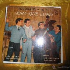 Discos de vinilo: TORCUATO Y LOS 4. ¡ MIRA QUE LUNA¡ + 3. EP. PHILIPS 1960. Lote 44529279