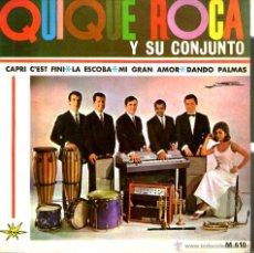 Discos de vinilo: QUIQUE ROCA Y SU CONJUNTO - CAPRI C´EST FINI + 3. Lote 44529568