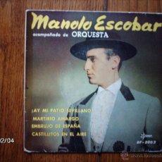Discos de vinilo: MANOLO ESCOBAR - ¡AY MI PATIO SEVILLANO ! + 3. Lote 44618888