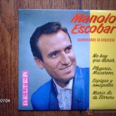 Discos de vinilo: MANOLO ESCOBAR - NO HAY QUE LLORAR + 3. Lote 44627373