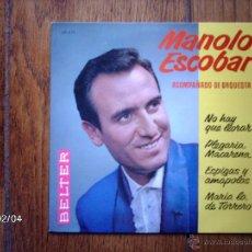 Discos de vinilo: MANOLO ESCOBAR - NO HAY QUE LLORAR + 3. Lote 44627472
