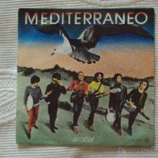 Discos de vinilo: MEDITERRANEO, ARRABAL (CHAPA 1982) SINGLE PROMOCIONAL. Lote 44638134