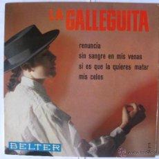 Discos de vinilo: LA GALLEGUITA - RENUNCIA + 3 MAS - AÑO 1966. Lote 44645319